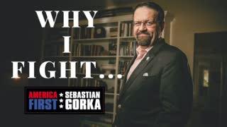 Why I Fight...Sebastian Gorka with Joe Piscopo