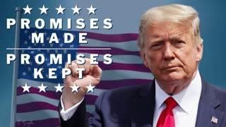 President Trump - Promises Made, Promises Kept