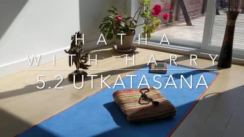 Hatha with Harry - Beginner's yoga 5.2 Utkatasana