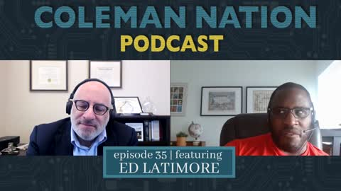 ColemanNation Podcast - Full Episode 35: Ed Latimore   Ed Latimore Knows How to Get Physical