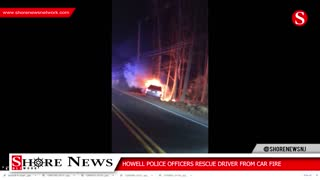 Howell Police Rescue Driver from Car Fire