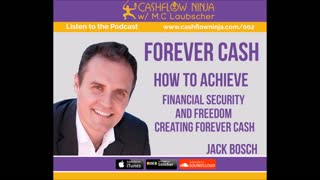 Jack Bosch Shares How to Achieve Financial Freedom Creating Forever Cash