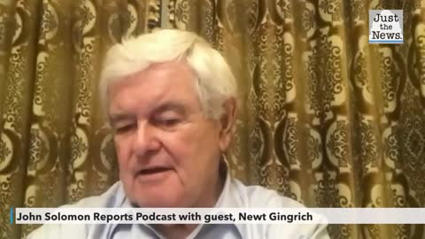 John Solomon Reports Podcast with guest, Newt Gingrich