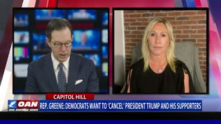 Rep. Greene: Democrats want to 'cancel' President Trump and his supporters