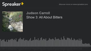 Show 3: All About Bitters, part 2