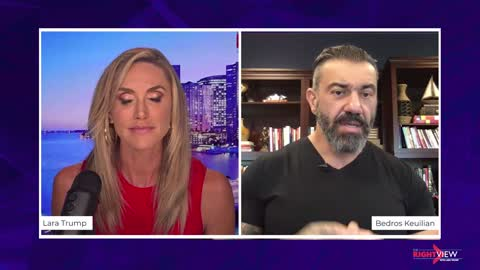The Right View with Lara Trump and Bedros Keuilian