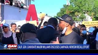Calif. Gov. candidate Major Williams discusses campaign, Newsom recall effort
