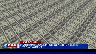 Rep. Smith on reconciliation: We need to kill this bill to save America
