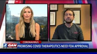 Promising COVID therapeutics need FDA approval