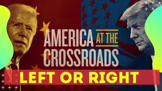 America Is At A Crossroad, Left or Right?