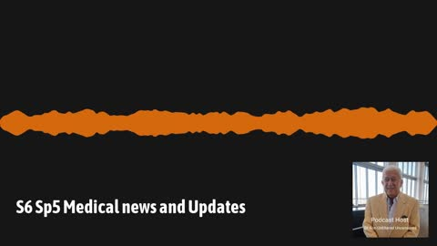 Podcast Medical News and Covid Updates