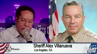 Sheriff Alex Villanueva: The Uptick In Crime, Who's to Blame?