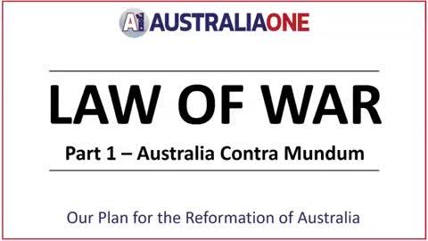 LAW OF WAR Part 1 - Australia Contra Mundum