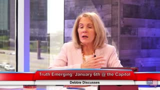 Truth Emerging: January 6th @ the Capitol | Debbie Discusses 4.20.21