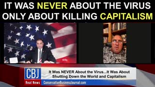 It Was NEVER About The Virus! It Was Only About KILLING Capitalism!
