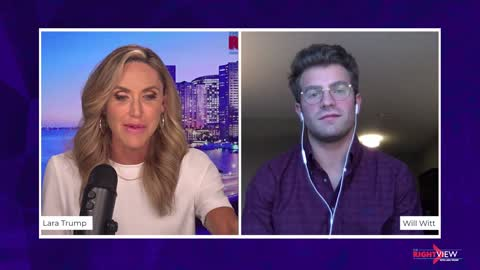 The Right View with Lara Trump and Will Witt