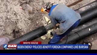 Biden energy policies benefit foreign companies like Burisma
