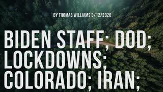 Biden staff; DOD; Lockdowns; Colorado; Iran;