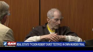 Real estate tycoon Robert Durst testifies in own murder trial