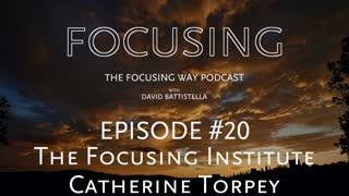 TFW-020: Catherine Torpey-the Focusing Institute