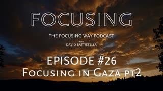 TFW-026: Focusing in the Gaza Strip II