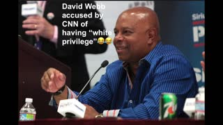 David Webb Accused of Having White Privilege By CNN