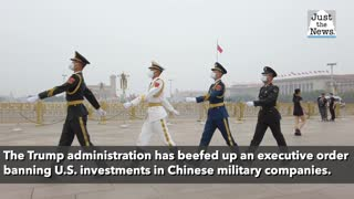Trump administration fortifies ban on U.S. investment in Chinese military companies