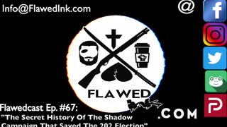 """Flawedcast Ep #67: """"The Secret History Of The Shadow Campaign That Saved The 2020 Election"""""""