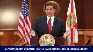 Gov DeSantis Fights back Against Big Tech Censorship
