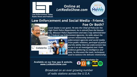 Law Enforcement and Social Media - Friends, Foe Or Both?
