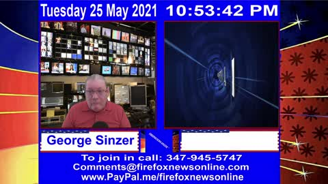 FIREFOXNEWS ONLINE™ May 25Th, 2021 Broadcast