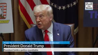 Trump: 'You won't know the election results for weeks, months, maybe years'