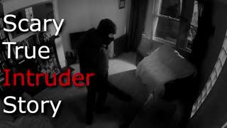 Creepy True Intruder Story
