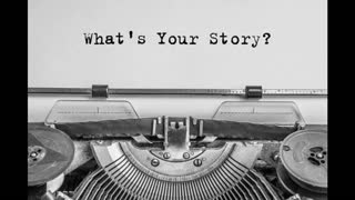 You are your story & your story is you