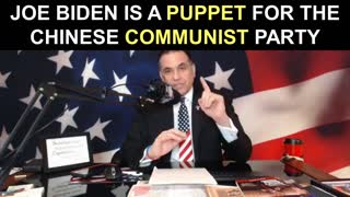 Joe Biden is a Puppet for the Chinese Communist Party!