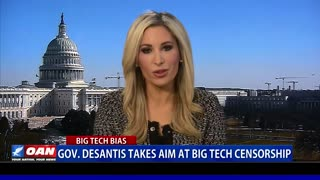 Gov. DeSantis takes aim at Big Tech censorship