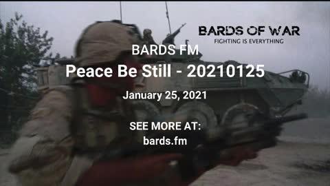 Bards FM - Peace Be Still - 20210125