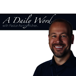 A Daily Word with Pastor Aaron Richert