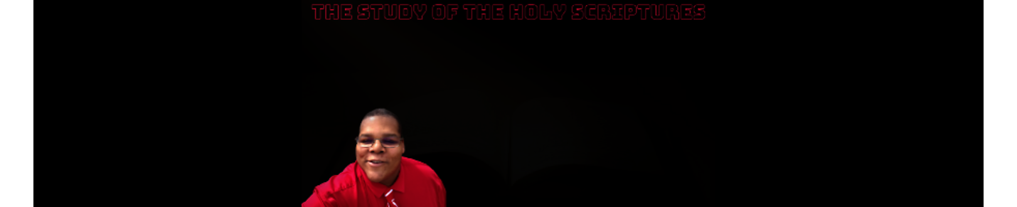 THE STUDY OF THE HOLY SCRIPTURES