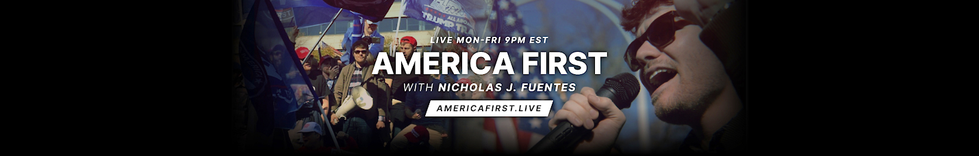 America First with Nicholas J. Fuentes
