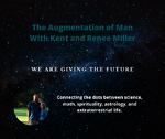 The Augmentation of Man With Kent and Renee Miller