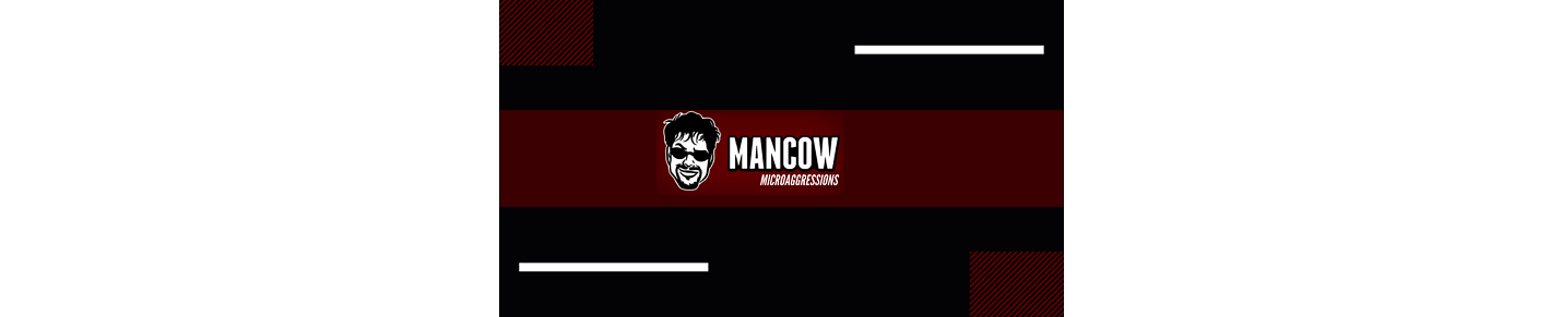 Mancow's Microaggressions