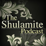 The Shulamite Podcast